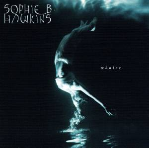 Cover - Sophie B. Hawkins: Whaler