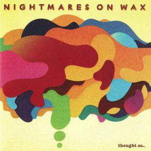 Cover - Nightmares On Wax: Thought So...