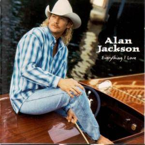 Cover - Alan Jackson: Everything I Love