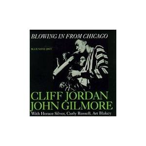 Cliff Jordan & John Gilmore: Blowing In From Chicago - Cover