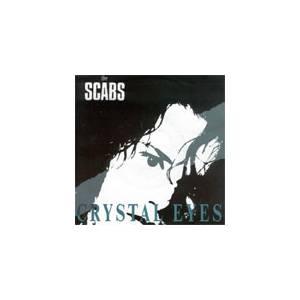 Cover - Scabs, The: Crystal Eyes