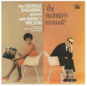 The George Shearing Quintet & Nancy Wilson: Swingin's Mutual!, The - Cover