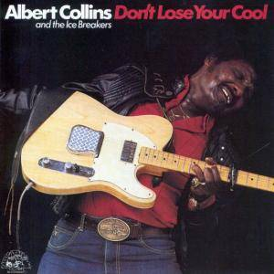 Cover - Albert Collins: Don't Lose Your Cool