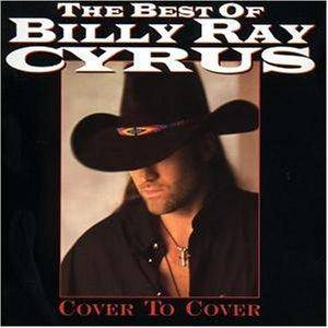 Billy Ray Cyrus: Cover To Cover - The Best Of Billy Ray Cyrus - Cover