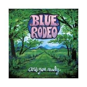 Cover - Blue Rodeo: Are You Ready