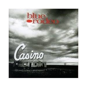 Blue Rodeo: Casino - Cover
