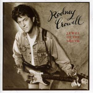 Cover - Rodney Crowell: Jewel Of The South