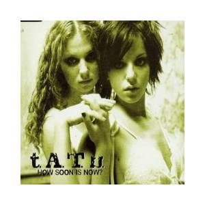 Cover - t.A.T.u.: How Soon Is Now