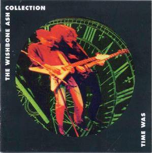 Wishbone Ash: Time Was / The Wishbone Ash Collection - Cover