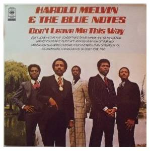 Cover - Harold Melvin & The Blue Notes: Don't Leave Me This Way