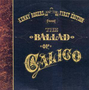 Cover - Kenny Rogers & The First Edition: Ballad Of Calico, The
