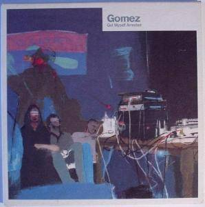 Cover - Gomez: Get Myself Arrested