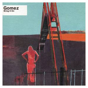 Cover - Gomez: Bring It On
