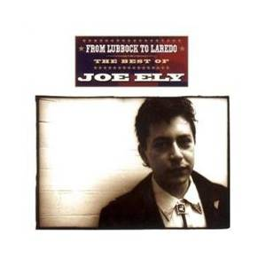 Joe Ely: From Lubbock To Laredo - The Best Of - Cover