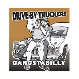 Cover - Drive-By Truckers: Gangstabilly