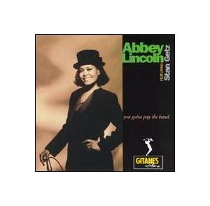 Cover - Abbey Lincoln: You Gotta Pay The Band