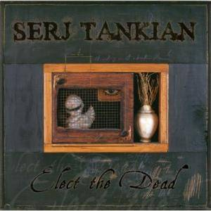 Serj Tankian: Elect The Dead - Cover