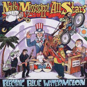 Cover - North Mississippi Allstars: Electric Blue Watermelon