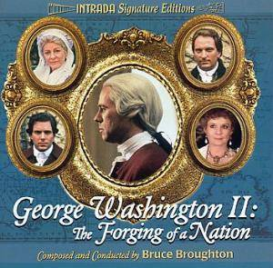 Cover - Bruce Broughton: George Washington II: The Forging Of A Nation