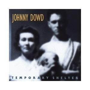Cover - Johnny Dowd: Temporary Shelter