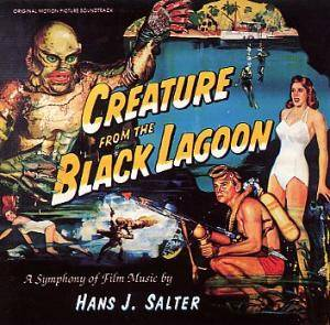 Hans J. Salter: Creature From The Black Lagoon: A Symphony Of Film Music By Hans J. Salter - Cover