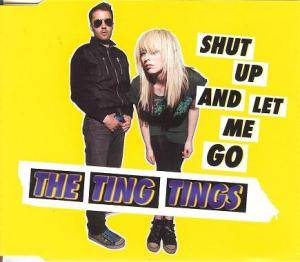 Cover - Ting Tings, The: Shut Up And Let Me Go