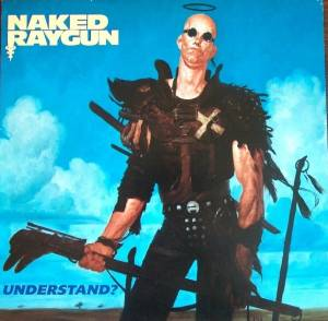 Naked Raygun: Understand? - Cover