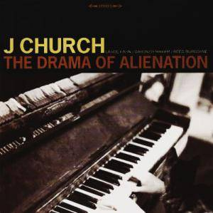 Cover - J Church: Drama Of Alienation, The
