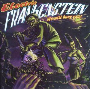 Cover - Electric Frankenstein: We Will Bury You