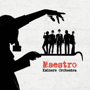 Cover - Kaizers Orchestra: Maestro
