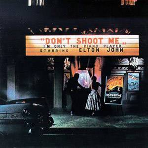 Elton John: Don't Shoot Me I'm Only The Piano Player - Cover