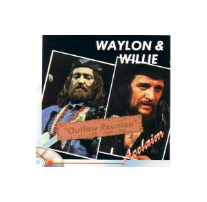 Cover - Waylon Jennings & Willie Nelson: Outlaw Reunion