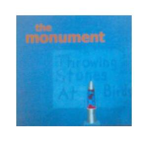 Cover - Monument, The: Throwing Stones At Birds