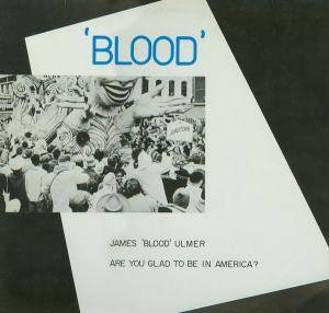 "Cover - James ""Blood"" Ulmer: Are You Glad To Be In America?"