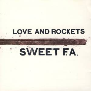 Cover - Love And Rockets: Sweet F.A.