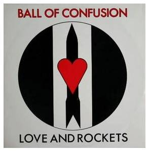 Cover - Love And Rockets: Ball Of Confusion