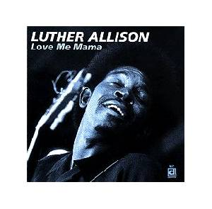 Cover - Luther Allison: Love Me Mama