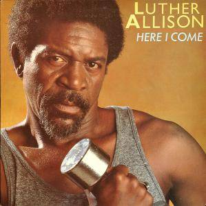 Cover - Luther Allison: Here I Come