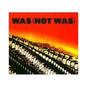 Cover - Was (Not Was): Was (Not Was)