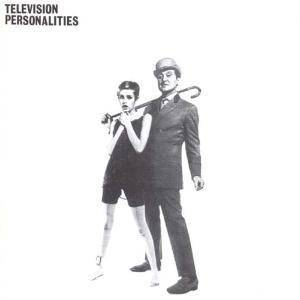 Television Personalities: ...And Don't The Kids Just Love It - Cover