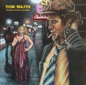 Cover - Tom Waits: Heart Of Saturday Night, The