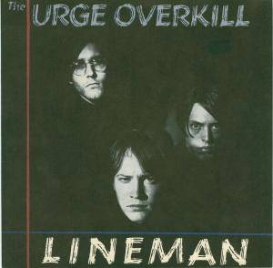 Cover - Urge Overkill: Lineman