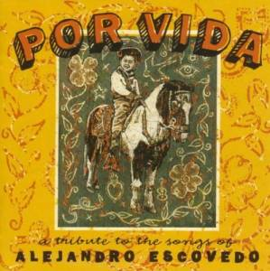 Cover - Bob Neuwirth: Por Vida - A Tribute To The Songs Of Alejandro Escovedo