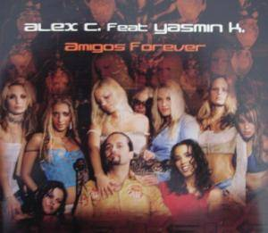 Cover - Alex C. Feat. Yasmin K.: Amigos Forever