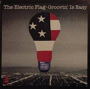 Cover - Electric Flag, The: Groovin' Is Easy