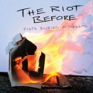 The Riot Before: Fists Buried In Pockets - Cover