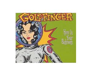 Cover - Goldfinger: Here In Your Bedroom