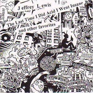 Jeffrey Lewis: Last Time I Did Acid I Went Insane And Other Favorites, The - Cover