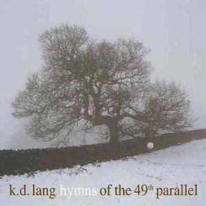Cover - k.d. lang: Hymns Of The 49th Parallel