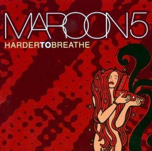 Maroon 5: Harder To Breathe - Cover